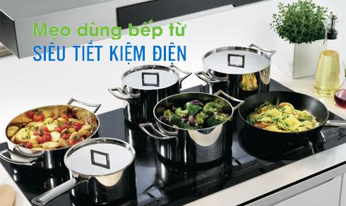 Những cách sử dụng bếp điện từ hiệu quả tiết kiệm điện và an toàn nhất