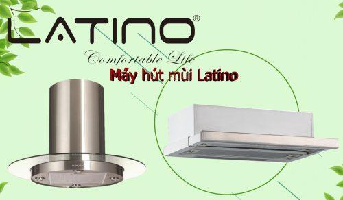 Đánh giá chất lượng máy hút mùi Latino có tốt không