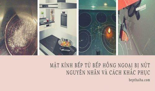 Mặt kính bếp từ bếp hồng ngoại bị nứt nguyên nhân và cách khắc phục