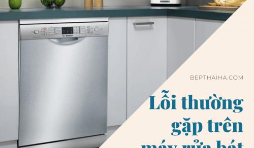 Lỗi thường gặp trên máy rửa bát Bosch – Nguyên nhân và cách khắc phục